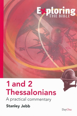 Exploring 1 and 2 thessalonians