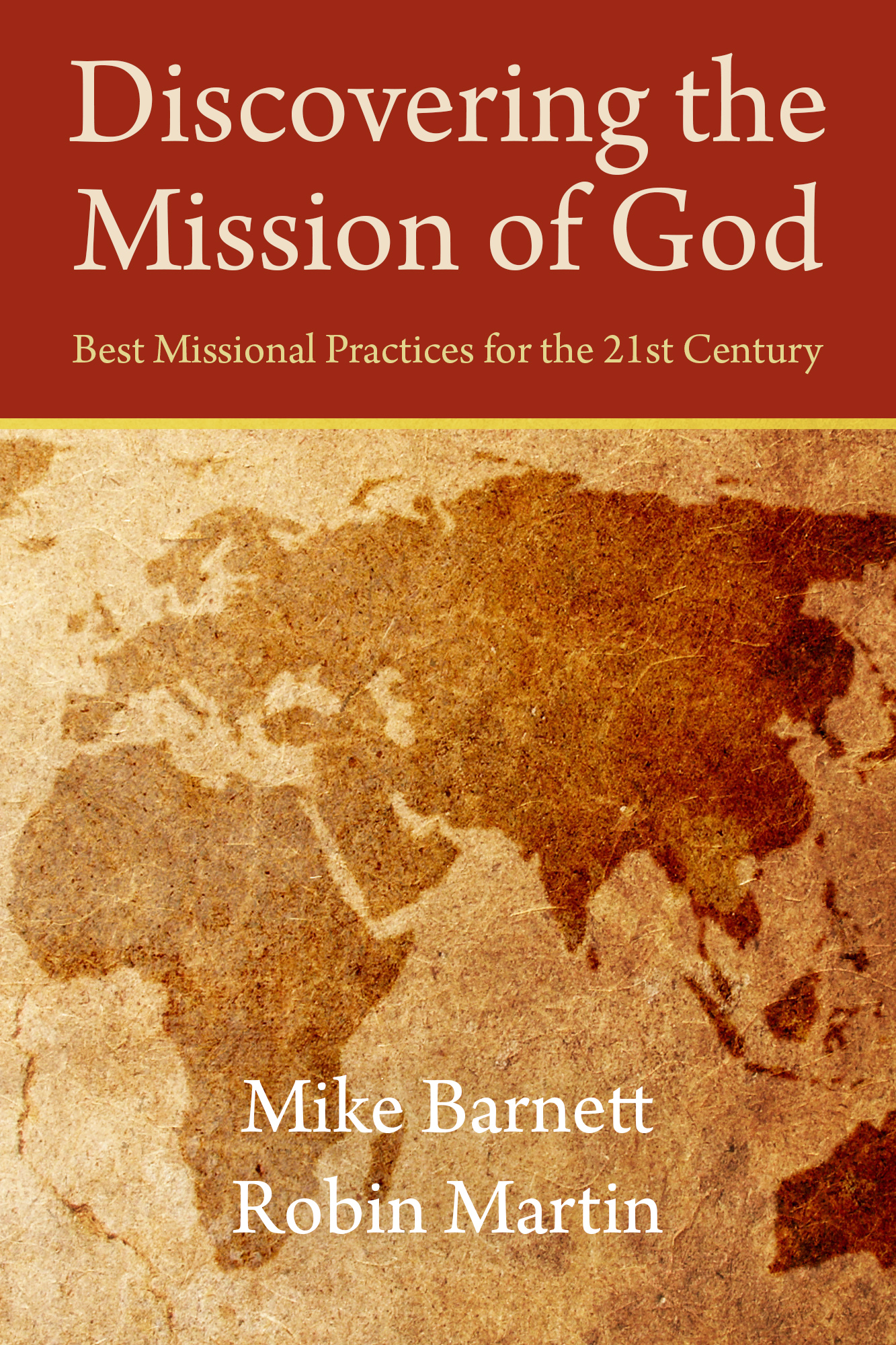 Discovering the Mission of God: Best Missional Practices for the 21st Century