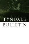 Tyndale bulletinsm