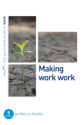 Making work work %28good book guide%29