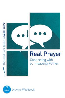 Real prayer %28good book guide%29